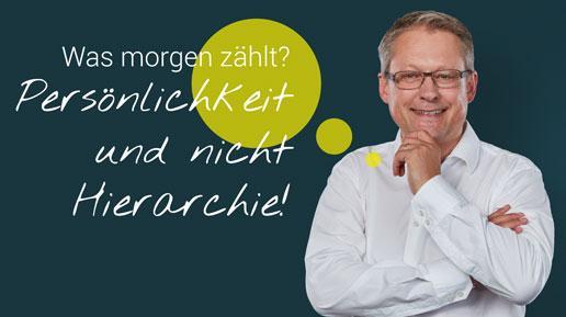 Berno Breitruck: Was morgen zählt? Persönlichkeit und nicht Hierarchie!