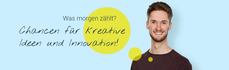 Was morgen zählt? Chancen für kreative Ideen und Innovation!