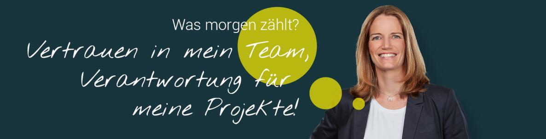 Was morgen zählt? Vertrauen in mein Team, Verantwortung für meine Projekte!